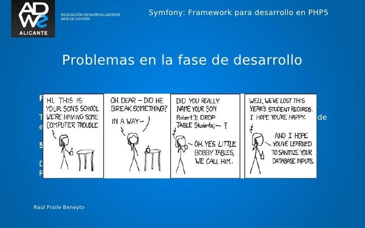 Symfony: Framework para desarrollo en PHP5          Problemas en la fase de desarrollo  Formularios  Tareas repetitivas de...