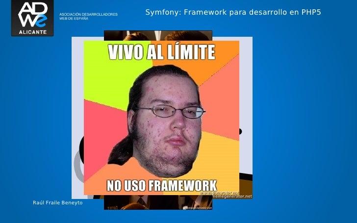 Symfony: Framework para desarrollo en PHP5Raúl Fraile Beneyto