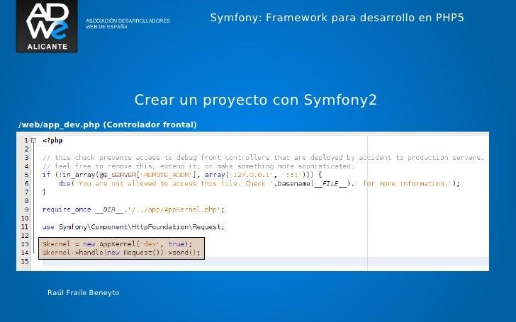 Symfony: Framework para desarrollo en PHP5                            Crear un proyecto con Symfony2/web/app_dev.php (Cont...