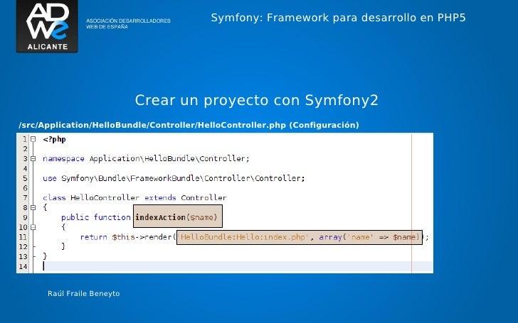 Symfony: Framework para desarrollo en PHP5                            Crear un proyecto con Symfony2/src/Application/Hello...