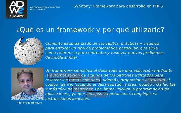 Symfony: Framework para desarrollo en PHP5¿Qué es un framework y por qué utilizarlo?                      Conjunto estanda...
