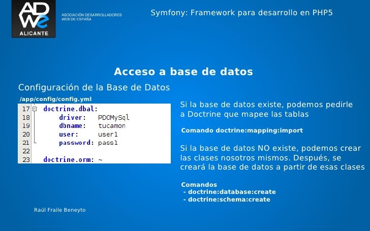 Symfony: Framework para desarrollo en PHP5                          Acceso a base de datosConfiguración de la Base de Dato...
