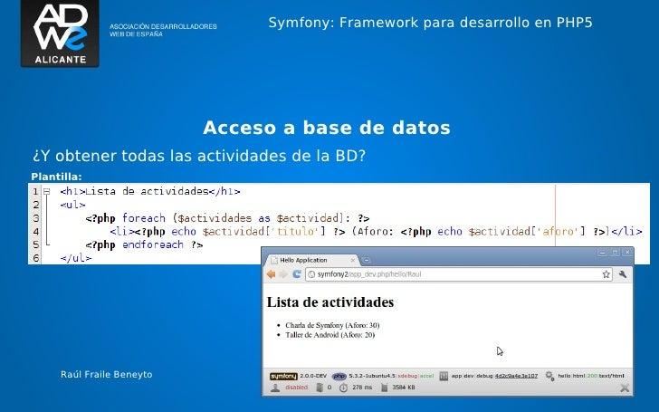 Symfony: Framework para desarrollo en PHP5                           Acceso a base de datos¿Y obtener todas las actividade...