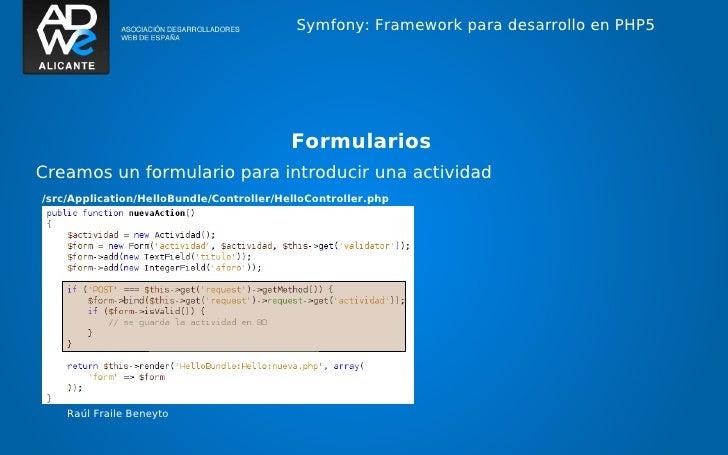 Symfony: Framework para desarrollo en PHP5                                          FormulariosCreamos un formulario para ...