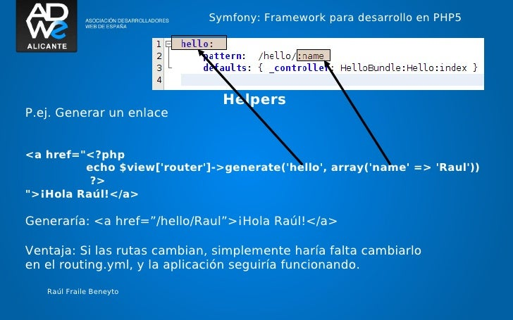 """Symfony: Framework para desarrollo en PHP5                               HelpersP.ej. Generar un enlace<a href=""""<?php     ..."""