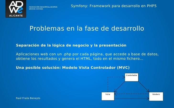 Symfony: Framework para desarrollo en PHP5          Problemas en la fase de desarrolloSeparación de la lógica de negocio y...