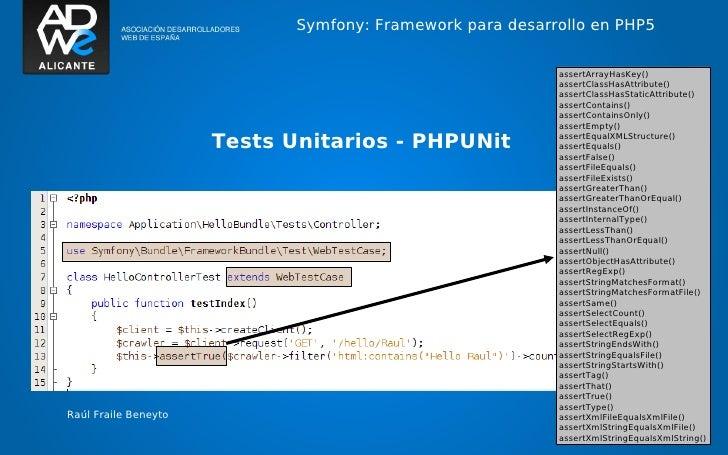 Symfony: Framework para desarrollo en PHP5                                                           assertArrayHasKey()  ...