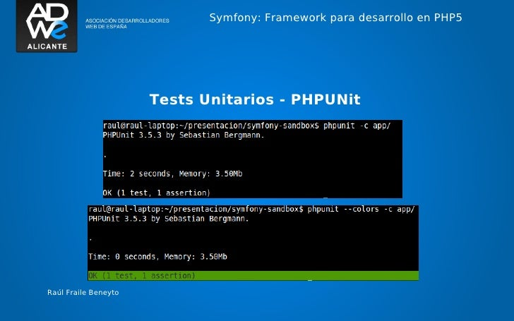 Symfony: Framework para desarrollo en PHP5                      Tests Unitarios - PHPUNitRaúl Fraile Beneyto