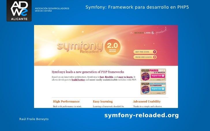 Symfony: Framework para desarrollo en PHP5Raúl Fraile Beneyto                             symfony-reloaded.org