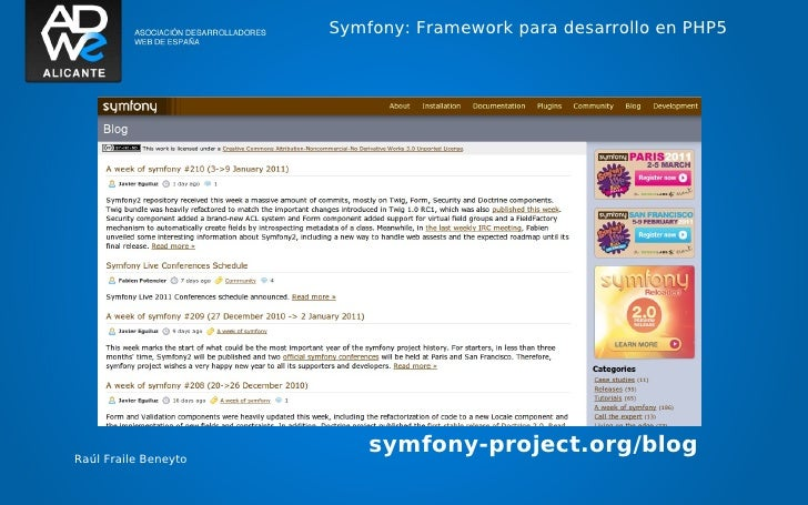 Symfony: Framework para desarrollo en PHP5Raúl Fraile Beneyto                          symfony-project.org/blog