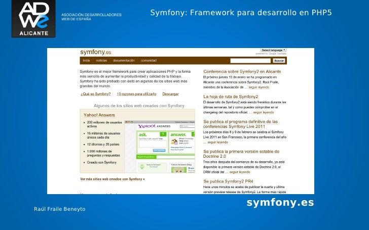 Symfony: Framework para desarrollo en PHP5Raúl Fraile Beneyto                                            symfony.es