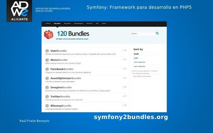 Symfony: Framework para desarrollo en PHP5Raúl Fraile Beneyto                        symfony2bundles.org