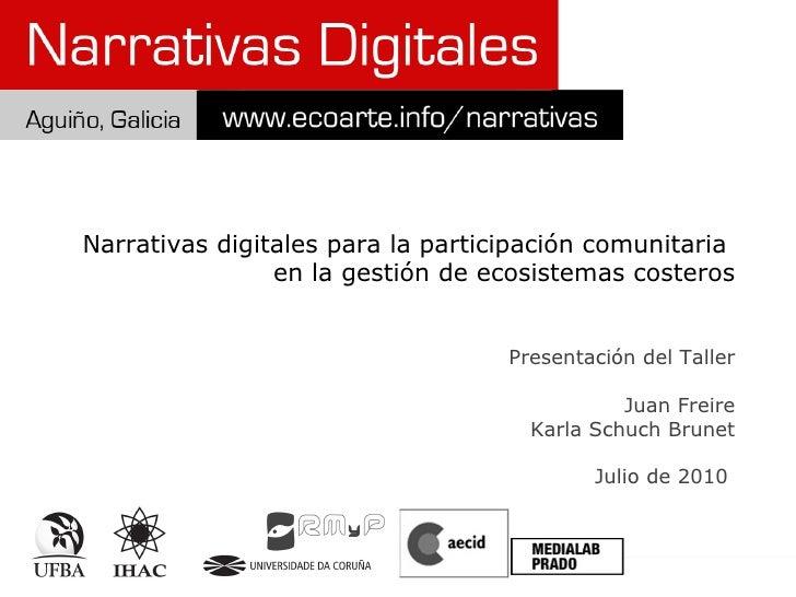 Narrativas digitales para la participación comunitaria  en la gestión de ecosistemas costeros Presentación del Taller Juan...