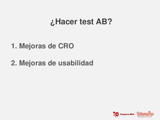 1. Mejoras de CRO 2. Mejoras de usabilidad ¿Hacer test AB?