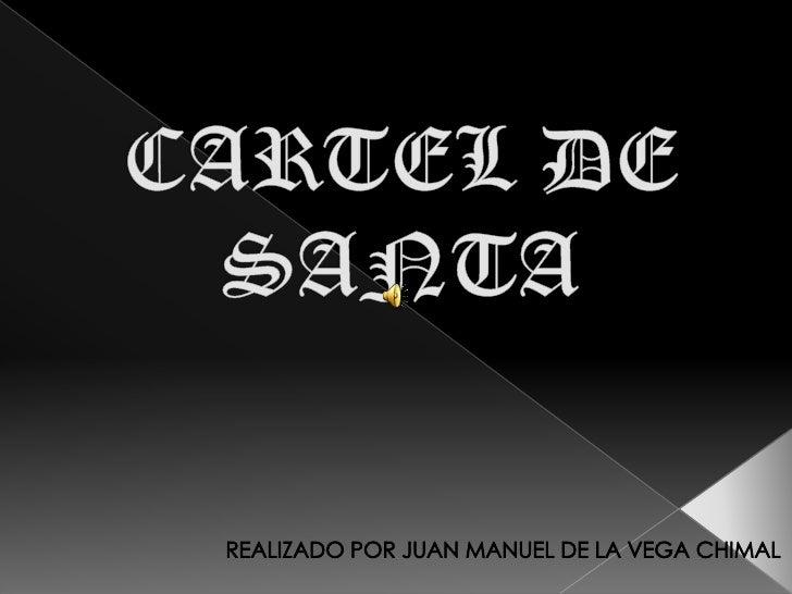    Cartel de Santa es una banda proveniente del    «Barrio de la Aurora», Santa Catarina, Nuevo    León, México. La banda...