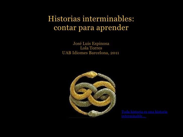 Historias interminables: contar para aprender  José Luis Espinosa Lola Torres UAB Idiomes Barcelona, 2011   Toda histo...