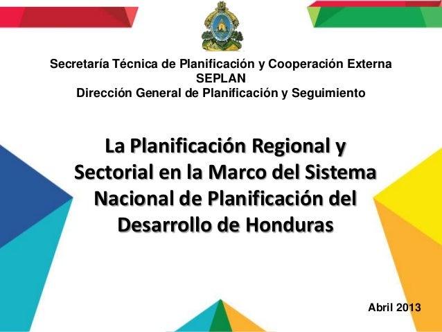 Secretaría Técnica de Planificación y Cooperación Externa SEPLAN Dirección General de Planificación y Seguimiento  La Plan...