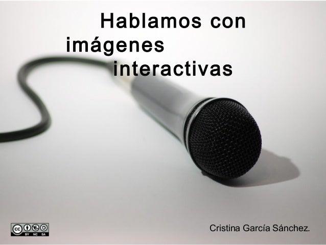 Hablamos con imágenes interactivas Cristina García Sánchez.