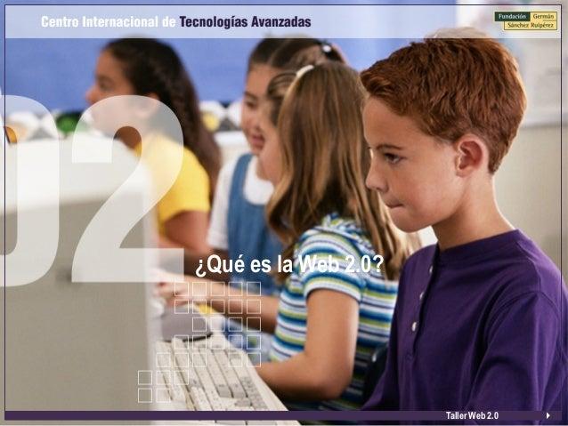 ¿Qué es la Web 2.0?  Taller Web 2.0