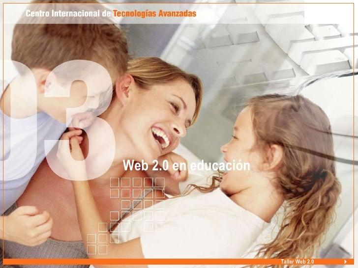 <ul><li>Web 2.0 en educación </li></ul>Taller Web 2.0