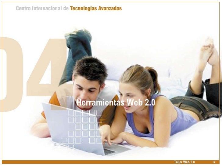 <ul><li>Herramientas Web 2.0 </li></ul>Taller Web 2.0