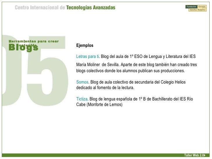 Blogs Herramientas para crear contenido Taller Web 2.0 Ejemplos Letras para ti . Blog del aula de 1º ESO de Lengua y Liter...