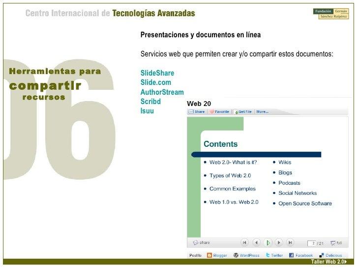 Presentaciones y documentos en línea Servicios web que permiten crear y/o compartir estos documentos:  SlideShare Slide.c...