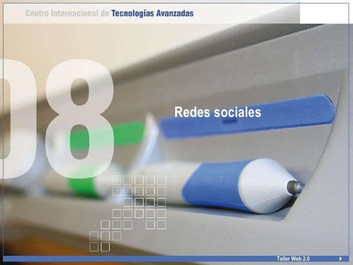 <ul><li>Redes sociales </li></ul>Taller Web 2.0