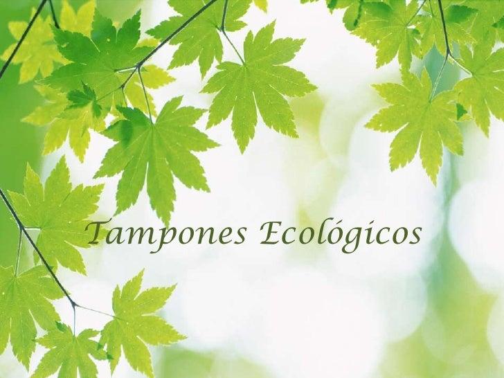 Tampones Ecológicos