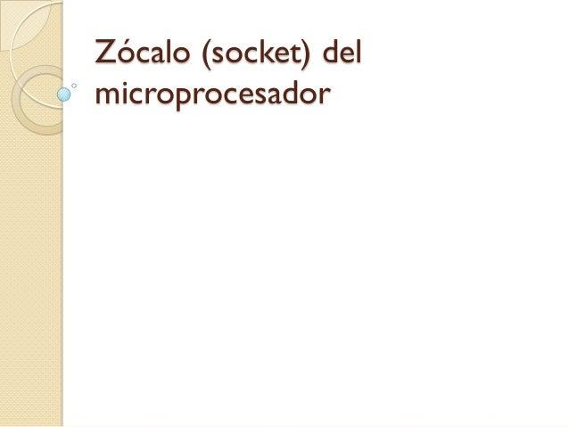 Zócalo (socket) del microprocesador