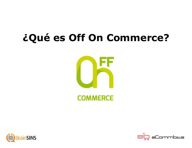 ¿Qué es Off On Commerce?
