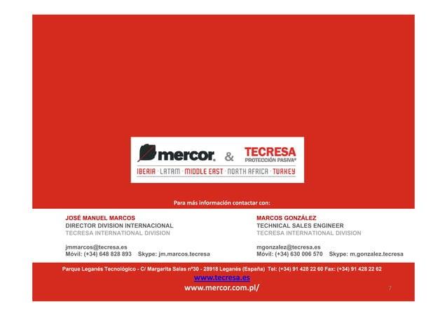 Paramás información contactar con: JOSÉ MANUEL MARCOS DIRECTOR DIVISION INTERNACIONAL TECRESA INTERNATIONAL DIVISION  MAR...