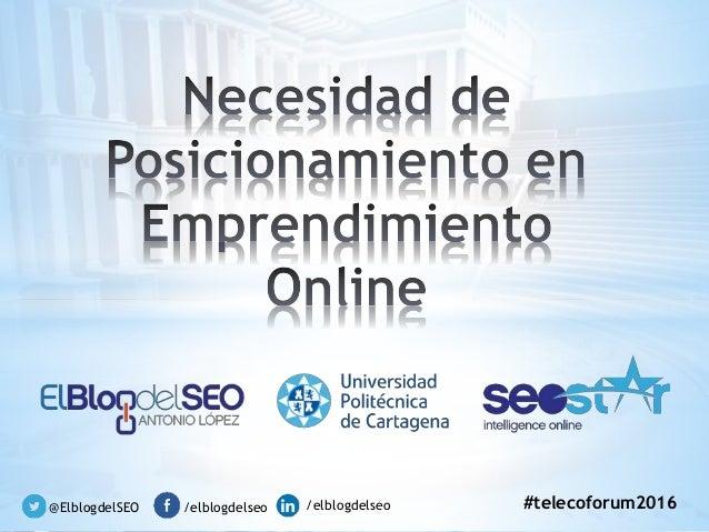 @ElblogdelSEO /elblogdelseo /elblogdelseo #telecoforum2016