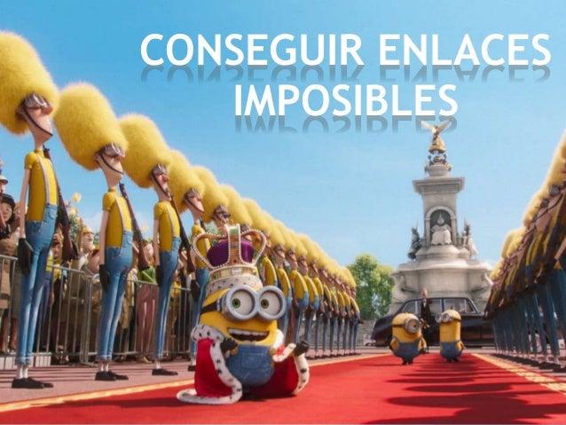 CONSEGUIR ENLACES IMPOSIBLES