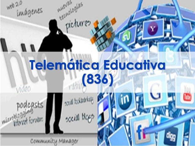 Telemática Educativa (836)