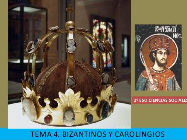 2º ESO CIENCIAS SOCIALESTEMA 4. BIZANTINOS Y CAROLINGIOS