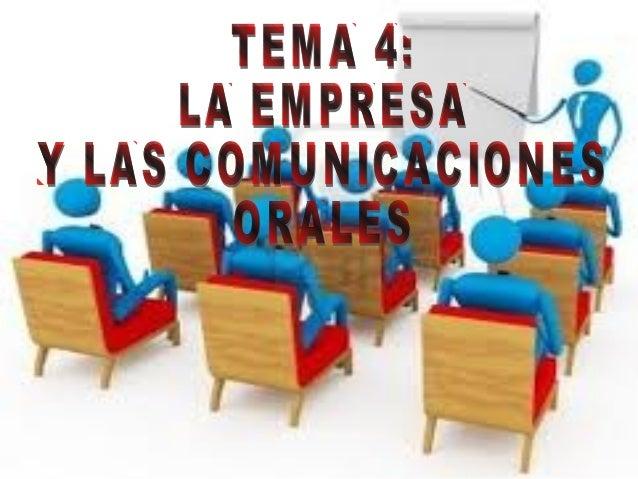 1.Las comunicaciones orales en la empresa. Comunicaciones orales Directas o inmediatas: no hay desfase temporal entra la e...