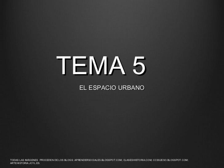 TEMA 5 EL ESPACIO URBANO TODAS LAS IM Á GENES  PROCEDEN DE LOS BLOGS: APRENDERSOCIALES.BLOGSPOT.COM; CLASESHISTORIA.COM; C...
