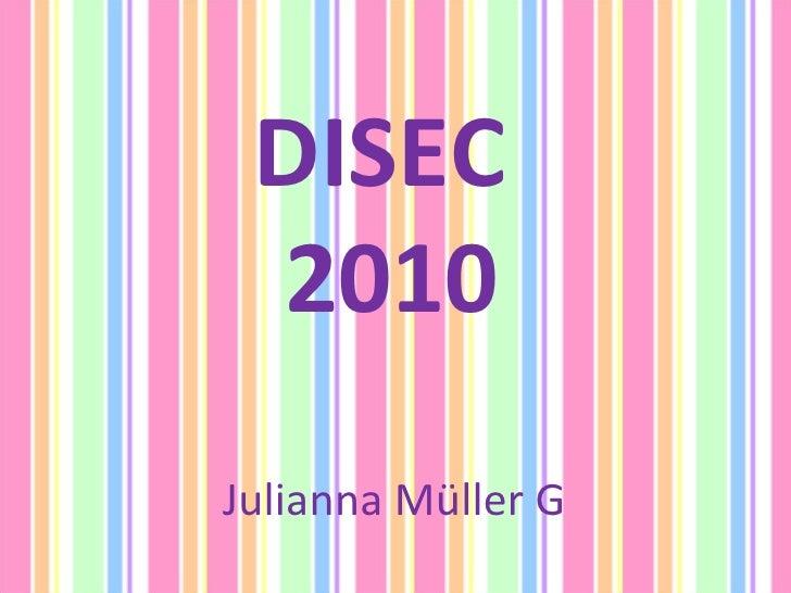 DISEC  2010 Julianna Müller G