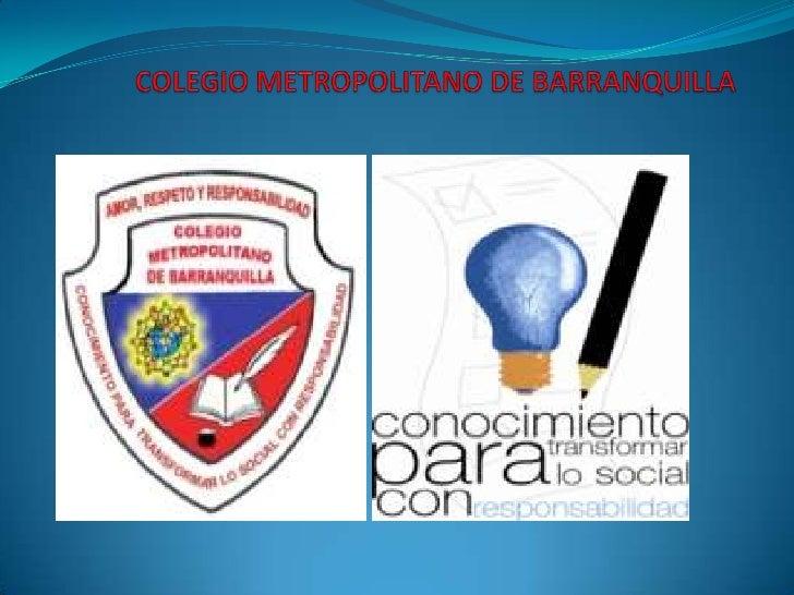 COLEGIO METROPOLITANO DE BARRANQUILLA<br />