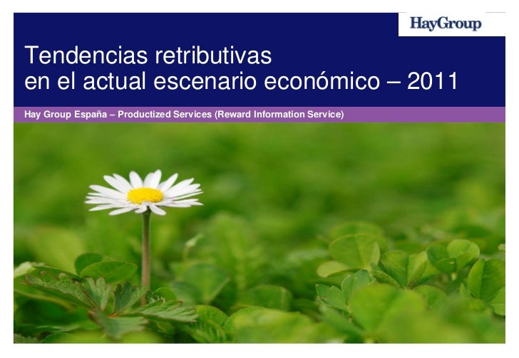 Tendencias retributivasen el actual escenario económico – 2011Hay Group España – Productized Services (Reward Information ...