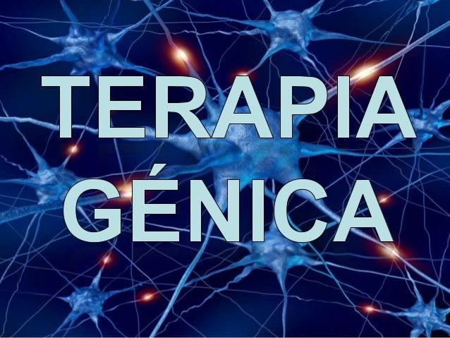 Es una técnica terapéutica mediante lacual se inserta un gen funcional en lascélulas de un paciente humano paracorregir un...