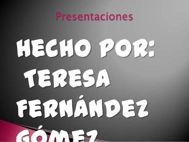 Hecho por:TeresaFernández