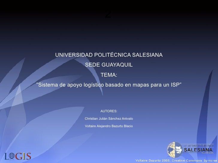 "2          UNIVERSIDAD POLITÉCNICA SALESIANA                   SEDE GUAYAQUIL                             TEMA: ""Sistema d..."