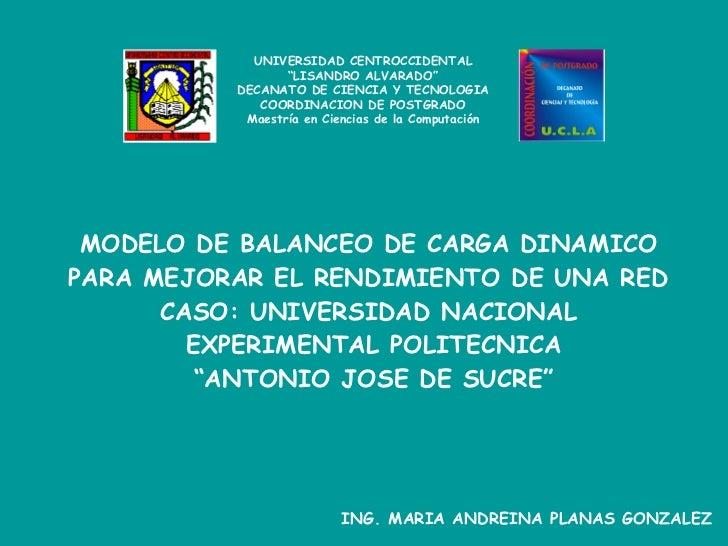 MODELO DE BALANCEO DE CARGA DINAMICO  PARA MEJORAR EL RENDIMIENTO DE UNA RED  CASO: UNIVERSIDAD NACIONAL  EXPERIMENTAL POL...