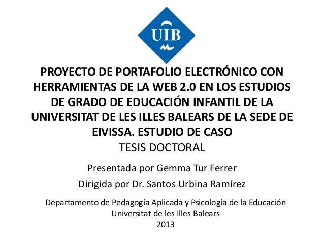 PROYECTO DE PORTAFOLIO ELECTRÓNICO CON HERRAMIENTAS DE LA WEB 2.0 EN LOS ESTUDIOS DE GRADO DE EDUCACIÓN INFANTIL DE LA UNI...