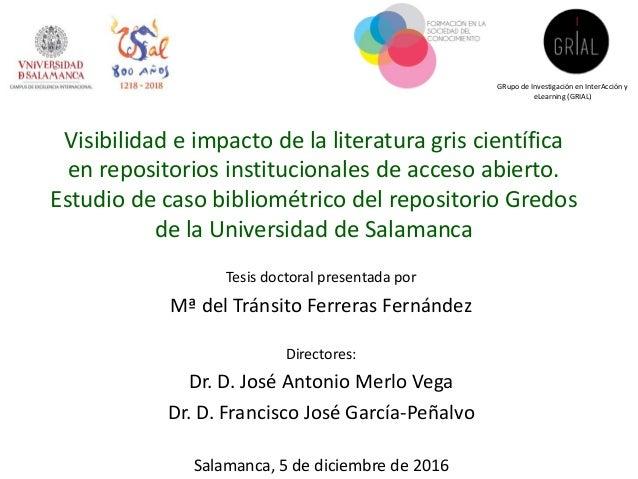 Visibilidad e impacto de la literatura gris científica en repositorios institucionales de acceso abierto. Estudio de caso ...