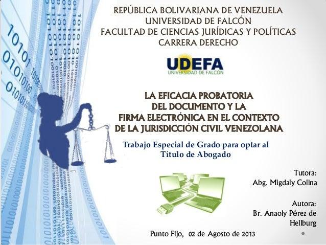 REPÚBLICA BOLIVARIANA DE VENEZUELA UNIVERSIDAD DE FALCÓN FACULTAD DE CIENCIAS JURÍDICAS Y POLÍTICAS CARRERA DERECHO LA EFI...