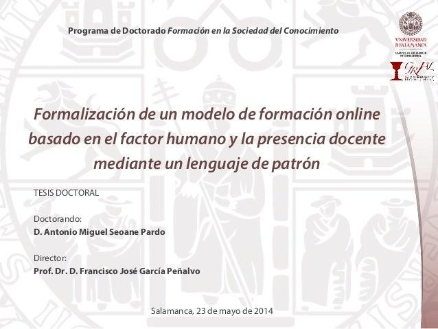 Formalización de un modelo de formación online basado en el factor humano y la presencia docente mediante un lenguaje de p...