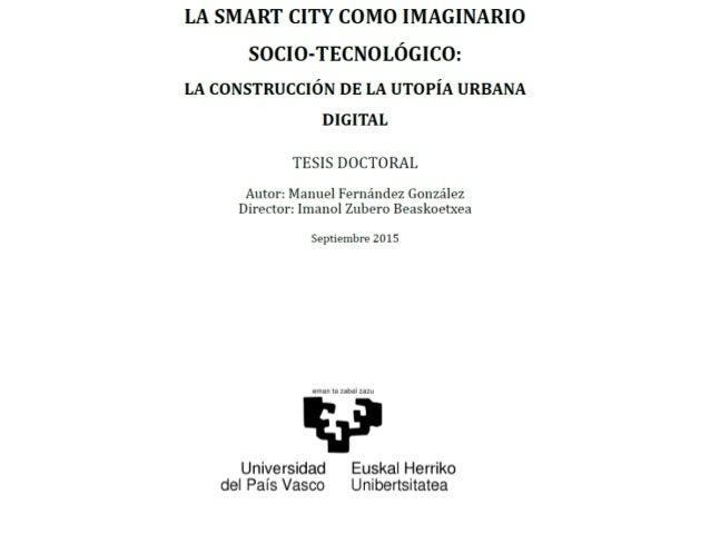 CONTENIDOS 2 TESIS DOCTORAL. La smart city como imaginario socio-tecnológico (Manu Fernández) ESTRUCTURA DE LA TESIS OBJET...